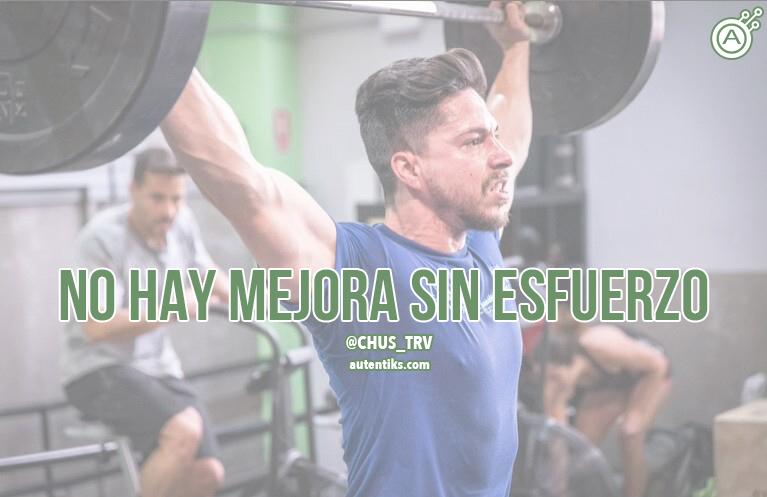 autentiks_chus_no_hay_mejora_sin_esfuerzo_motivación